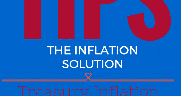 TIPs Bonds – Perfect Investment to Protect Cash From Inflation