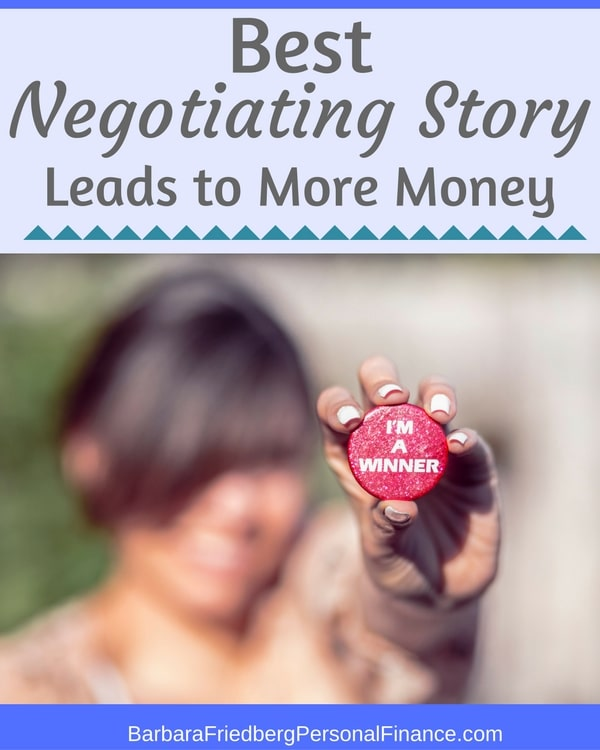 Best negotiating story leads to more money.