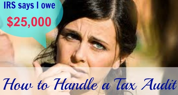 How to Handle a Tax Audit; the IRS Says I Owe $25,000