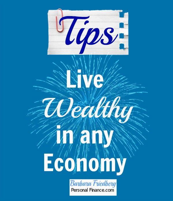 Live wealthy in any economy