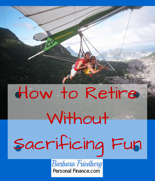 How to #Retire Without Sacrificing Fun