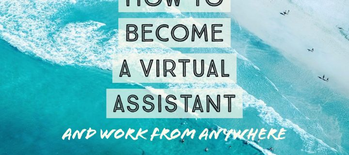 How to Become a Virtual Assistant-Part 1