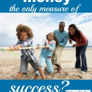 Is Money the Only Measure of Success?