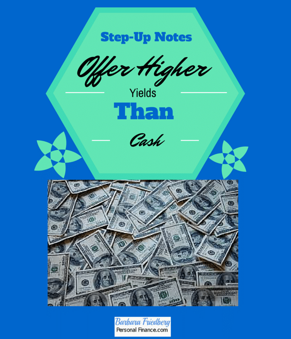 Step Up Notes - Where to Get a High Return on Your Cash