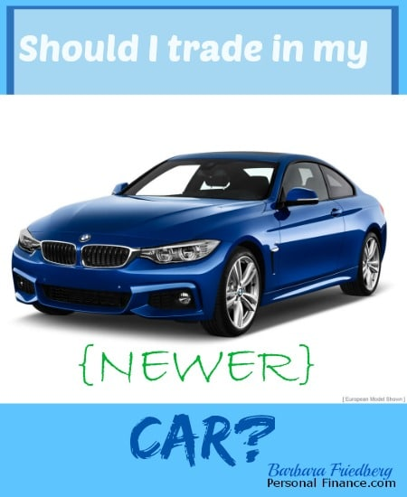 should i trade in newer car