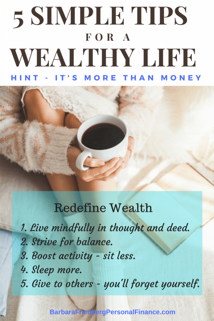 5 Actionable Tips for Living a Wealthy Life - It's More than Money