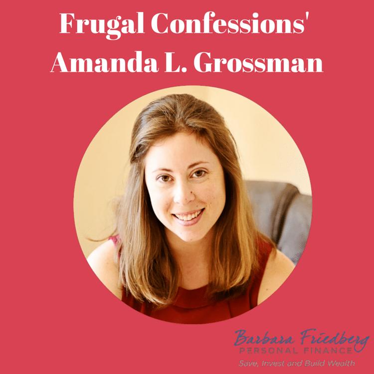 Amanda Grossman-Frugal Confessions-Frugal Decadence