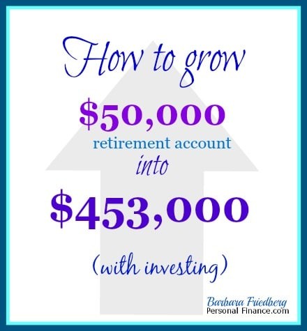 Retirement account rollover. Turn $50,000 into $453,000 with investing.