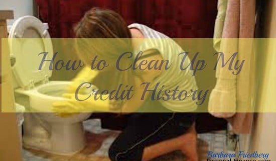 How to Clean Up My Credit History