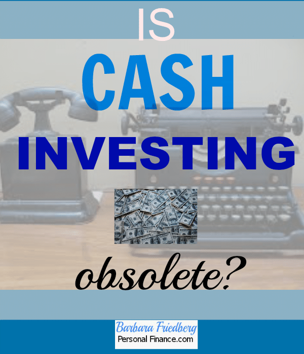 Is cash investing obsolete?