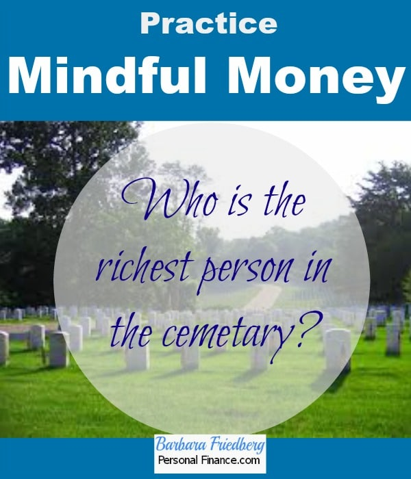 Become wealthier with mindful #money practices #mindfullness