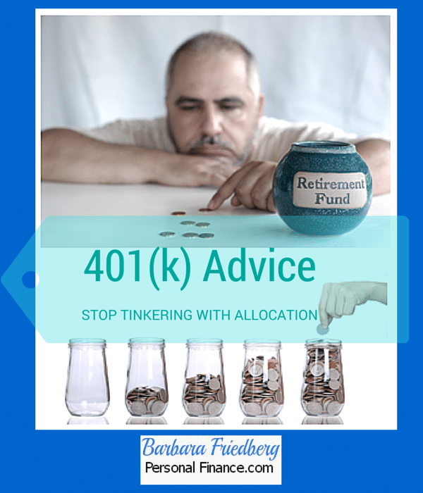 401(k) #Retirement Advice-Stop Tinkering