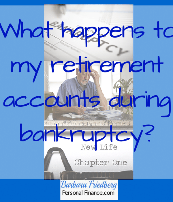 What happens to my retirement accounts during bankruptcy?
