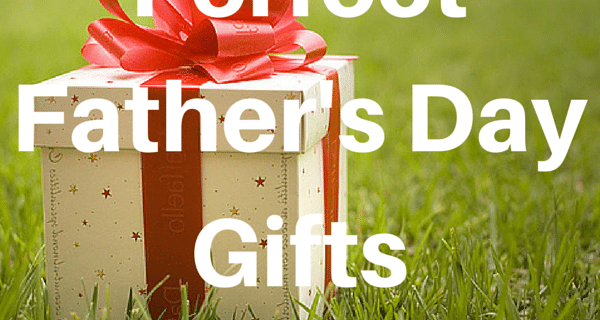 5 Perfect Father's Day Gifts
