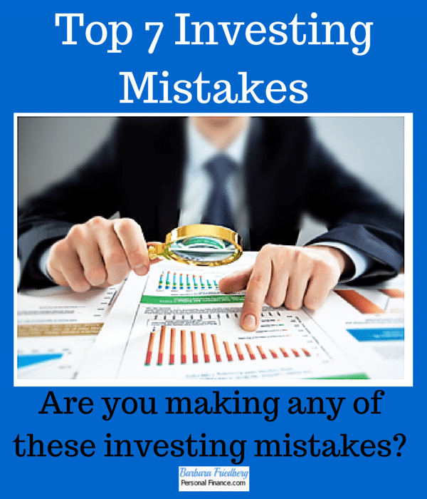 Avoid these top 7 investing mistakes