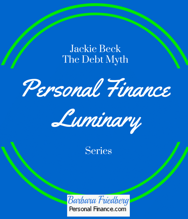 Personal Finance Luminary-Jackie Beck of The #Debt Myth talks about what makes her tic.