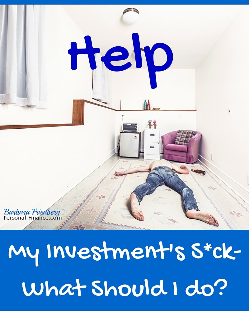 Help-My Investments S*ck-What Should I Do?