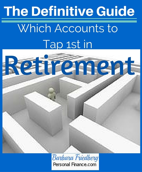 Which Accounts to Tap 1st in Retirement