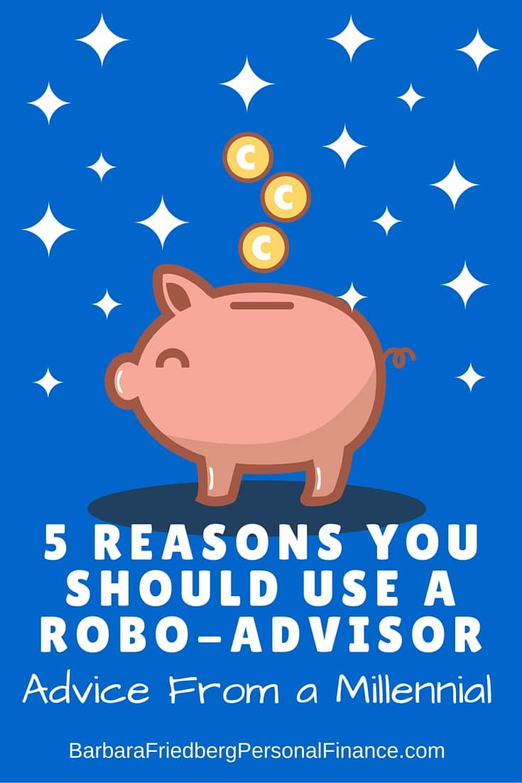 5 Reasons You Should Use a Robo-Advisor; Advice From a Millennial
