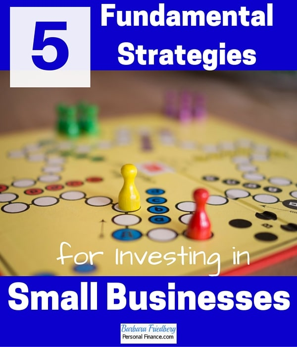 5 Fundamental Strategies for Investing in Small Businesses-Applies to stocks and individual firms.