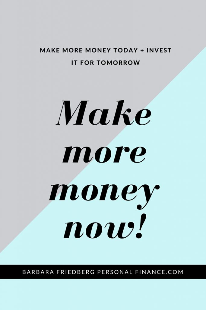 Make more money now!