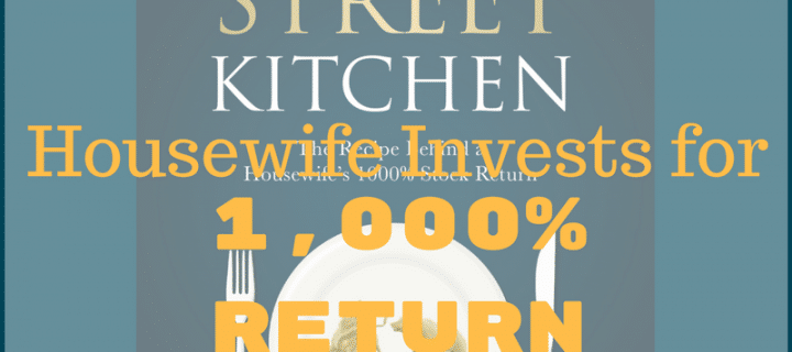 Wall Street Kitchen-The Recipe Behind A Housewife's 1,000% Stock Market Return