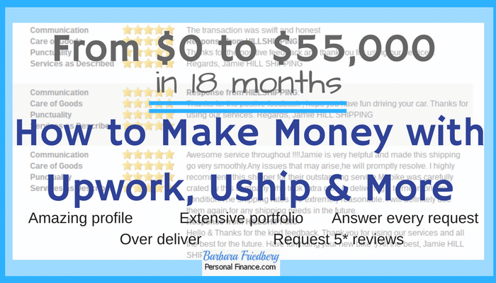 Make money with Upwork, Uship, Fiverr, Freelancer and more. From $0 to $55,000.