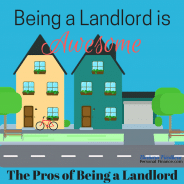 The Pros of Being a Landlord – It's Awesome – Why You Should Invest in Real Estate