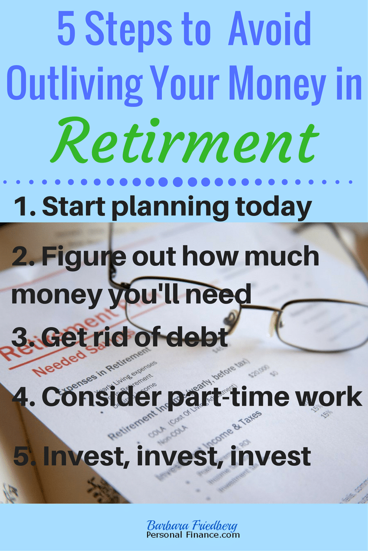 Avoid outliving your money in retirement with these 5 steps.