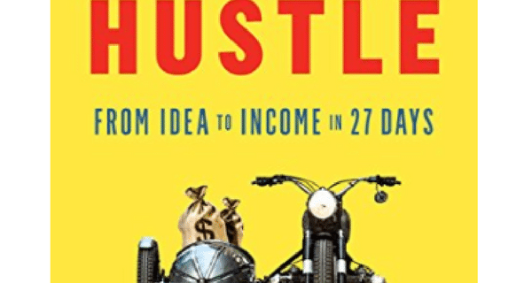 Side Hustle-From Idea to Income in 27 Days Review