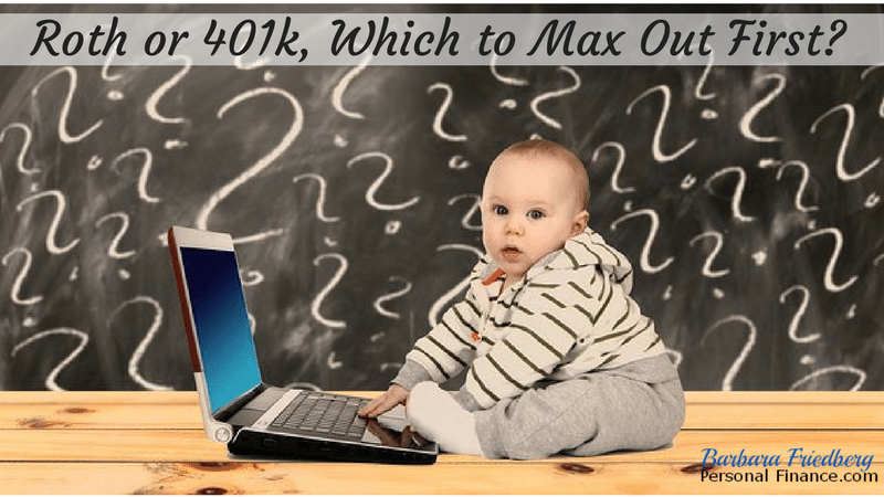 401k or Roth - Which to max out first? Pros and Cons