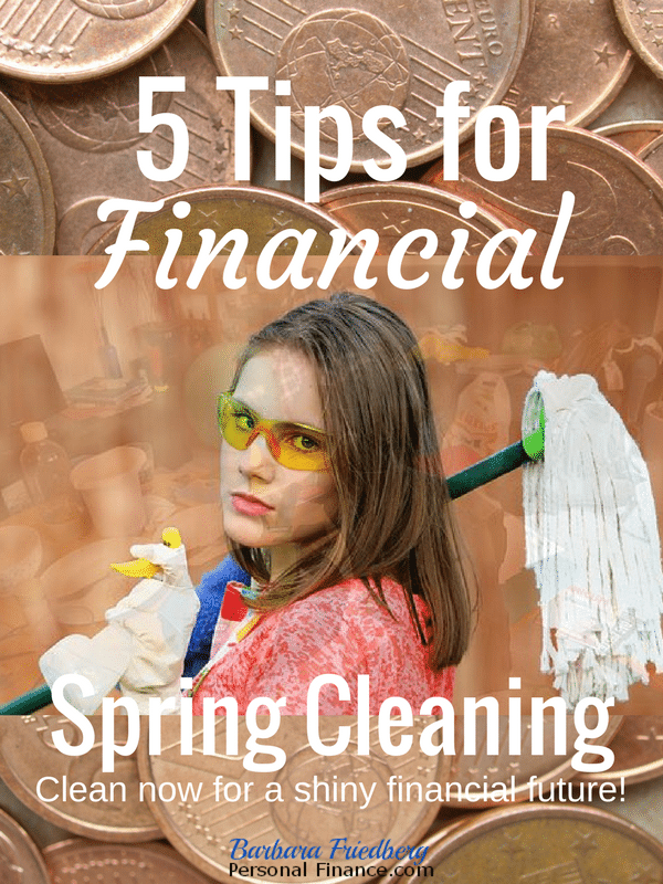 Financial spring cleaning will put you on a path to money success today and tomorrow