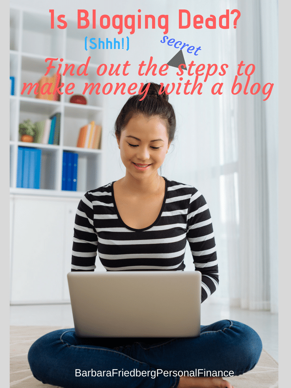 Make money with a blog and find out that blogging isn't dead!
