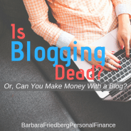 Is Blogging Dead? How to Make Money With a Blog