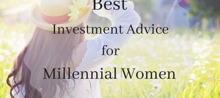 Best Investment Advice for Millennial Women – 5 Tips