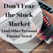 Don't Fear the Stock Market (And Other Personal Finance News)